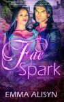 Fae Spark (Mates of the Fae) (Volume 2) - Emma Alisyn, Sabina Sloane, Isabella Faye, Rock Bottom Covers