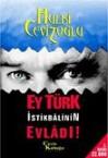 Ey Türk İstikbâlinin Evlâdı! - Hulki Cevizoğlu