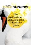 Negailestinga stebuklų šalis ir Pasaulio galas - Haruki Murakami