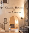 Classic Homes of Los Angeles - Douglas Woods, Melba Levick, D.J. Waldie