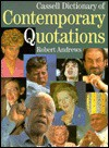 Cassell Dictionary of Contemporary Quotations - Robert Andrews