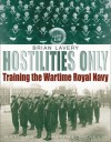 Hostilities Only: Training the Wartime Navy - Brian Lavery