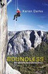 Boundless: An Adventure Beyond Limits. Karen Darke - Karen Darke