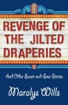 Revenge of the Jilted Draperies: And Other Sweet-and-Sour Stories - Maralys Wills