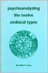 Psychoanalyzing the Twelve Zodiacal Types - Manly P. Hall