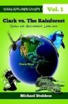 Clark vs. the Rainforest - Michael Stubben