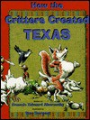 How the Critters Created Texas - Francis Edward Abernethy
