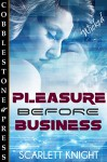 Pleasure Before Business - Scarlett Knight