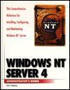 Windows NT Server 4 Administrator's Guide - Bob Chronister, Melissa Tyler, Jim Kanya, Sean Leinen, Ted Malone, Bo Williams, Robi