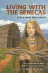 Living with the Senecas: A Story about Mary Jemison - Susan Bivin Aller