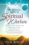 The Believer's Guide to Spiritual Warfare - Tom White, Bruce H. Wilkinson