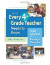 What Every 4th Grade Teacher Needs to Know About Setting Up and Running a Classroom - Mike Anderson