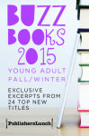 Buzz Books 2015: Young Adult Fall/Winter - Publishers Lunch