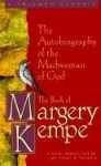 [(The Book of Margery Kempe: The Autobiography of the Madwoman of God * * )] [Author: Margery Kempe] [Dec-1995] - Margery Kempe