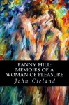 Fanny Hill: Memoirs of a Woman of Pleasure - John Cleland