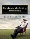 Facebook Marketing Workbook 2016: How to Market Your Business on Facebook - Jason McDonald