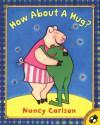 How About a Hug? - Nancy Carlson