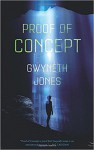 Proof of Concept - Gwyneth Jones