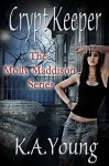 Crypt Keeper (The Molly Maddison Series Book 1) - K.A. Young
