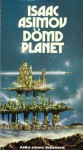 Dömd planet - Isaac Asimov