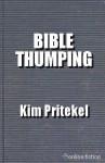 Bible Thumping - Kim Pritekel