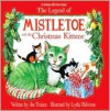 The Legend of Mistletoe and the Christmas Kittens - Joe Troiano, Lydia Halverson