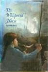 The Whispered Horse - Lynn Hall, Joseph Cellini