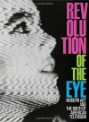 Revolution of the Eye: Modern Art and the Birth of American Television - Maurice Berger, Lynn Spigel