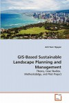 GIS-Based Sustainable Landscape Planning and Management - Anh Tuan Nguyen