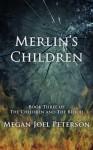 Merlin's Children - Megan Joel Peterson