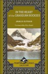 In the Heart of the Canadian Rockies - James Outram, Chic Scott
