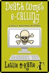 Death Comes eCalling (Molly Masters, #1) - Leslie O'Kane