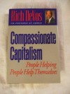 Compassionate Capitalism: People Helping People Help Themselves - Rich DeVos