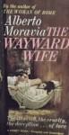 The Wayward Wife - Alberto Moravia