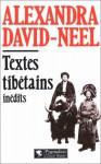 Textes Tibétains Inédits - Alexandra David-Néel