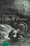 The State as Cultural Practice - Mark Bevir, R.A.W. Rhodes