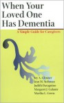 When Your Loved One Has Dementia: A Simple Guide for Caregivers - Joy A. Glenner