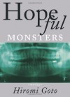 Hopeful Monsters - Hiromi Goto