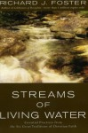 Streams of Living Water: Celebrating the Great Traditions of Christian Faith - Richard J. Foster