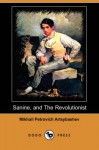 Sanine, and The Revolutionist - Mikhail Artsybashev