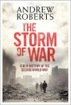 The Storm of War: A New History of the Second World War - Andrew Roberts