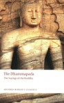 The Dhammapada: The Sayings of the Buddha (Oxford World's Classics) - Anonymous, John Ross Carter, Mahinda Palihawadana