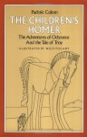 The Children's Homer: The Adventures of Odysseus and the Tale of Troy - Homer, Padraic Colum
