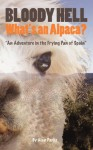 Bloody Hell, What's an Alpaca? - Alan Parks