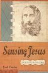 Sensing Jesus - Zack Eswine