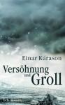 Versöhnung und Groll - Einar Kárason, Kristof Magnusson