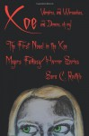 Xoe: or Vampires, and Werewolves, and Demons, Oh My! - Sara C. Roethle