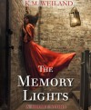 The Memory Lights - K.M. Weiland