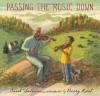 Passing the Music Down - Sarah Sullivan, Barry Root