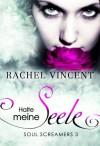 Halte meine Seele: Soul Screamers 3 (German Edition) - Rachel Vincent, Alessa Krempel